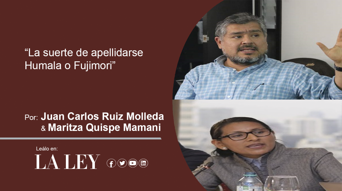 La suerte de apellidarse Humala o Fujimori (La Ley)